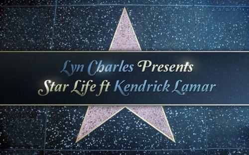 Lyn Charles Star Life Ft Kendrick Lamar That New Jam