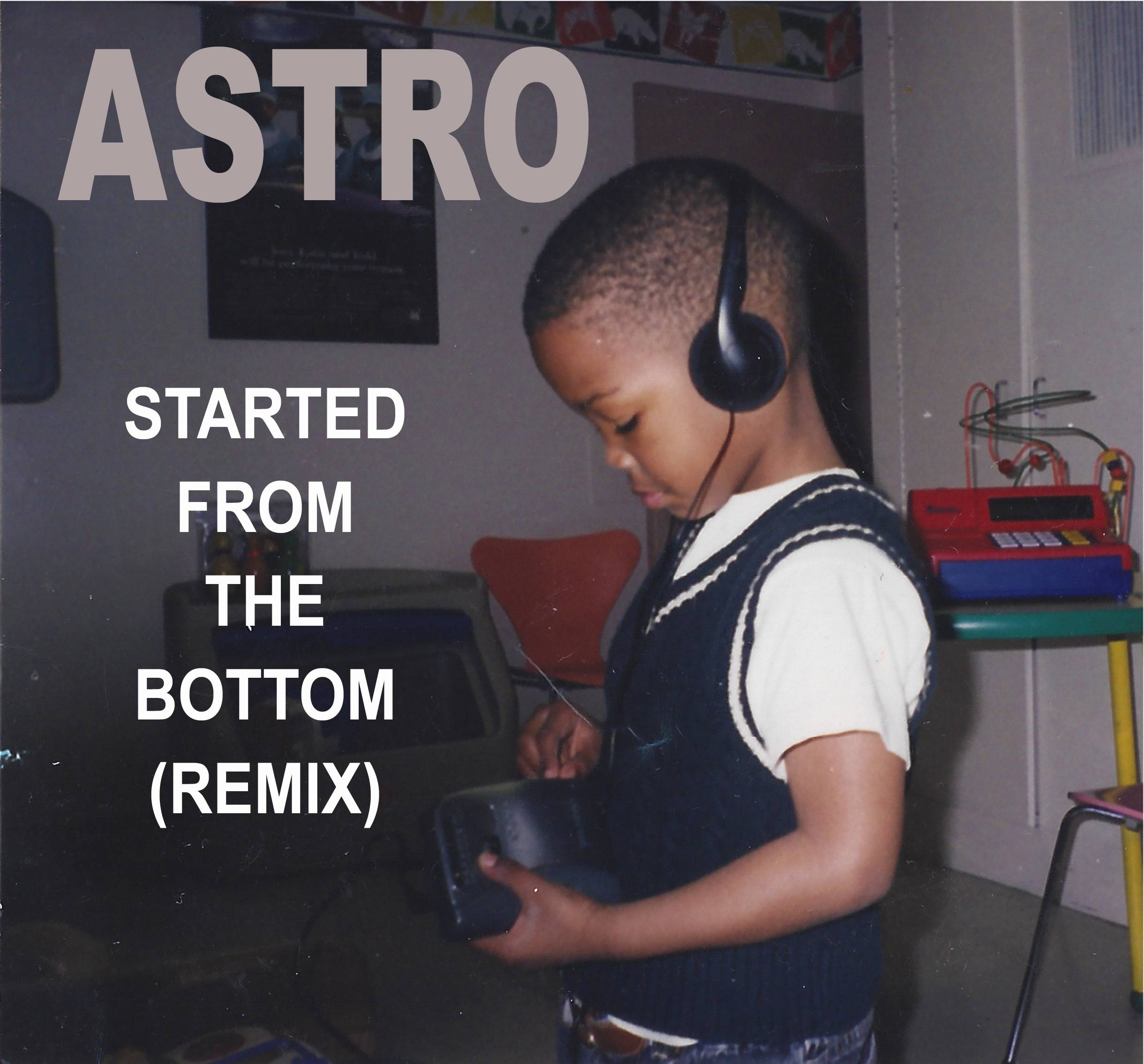 started from the bottom astro