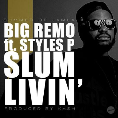 Big Remo Slum Livin