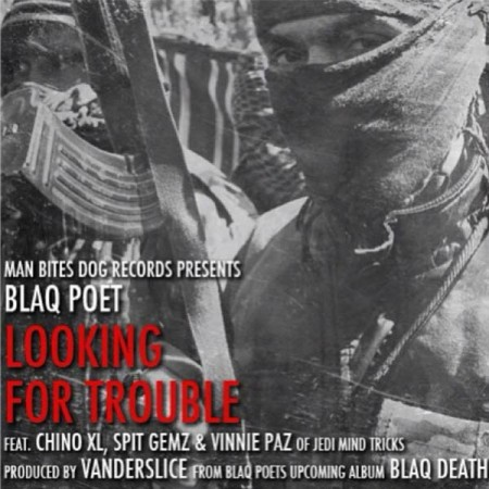 Blaq Poet Looking For Trouble