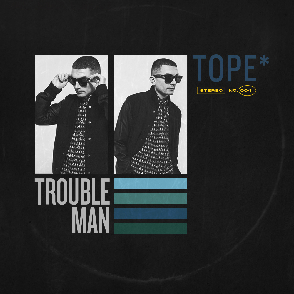 TOPE Trouble Man