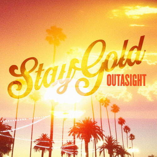 Outasight Stay Gold