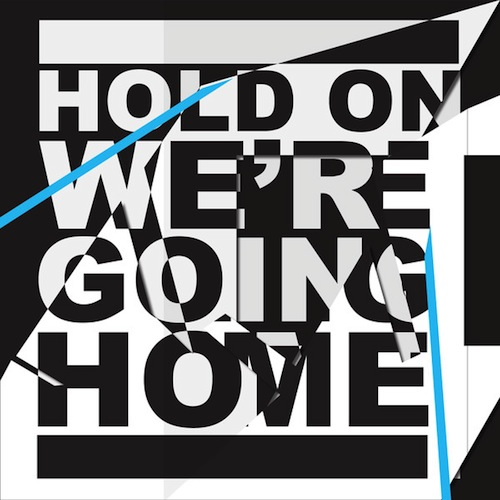 hold on were going home