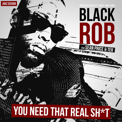 Black Rob You Need That Real Shit