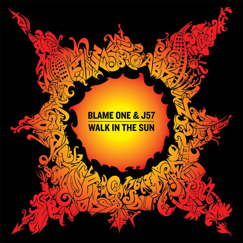 Blame One & J57 Walk In The Sun