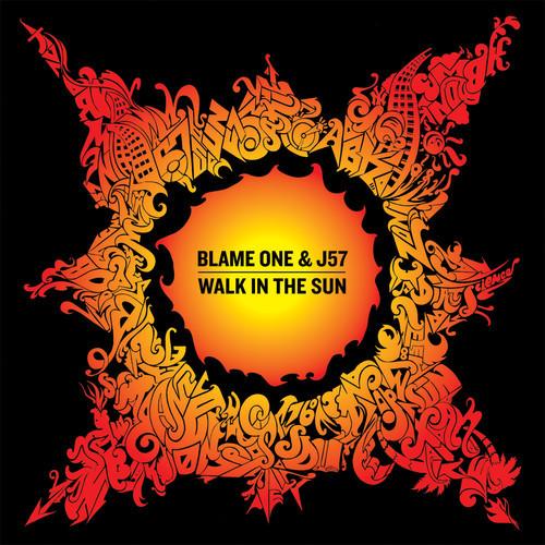 Blame One & J57 Walk In The Sun