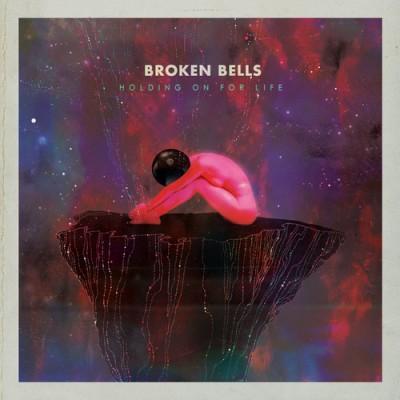 Broken Bells Holding On For Life