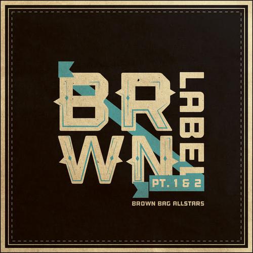 Brown Label Pt. 1 & 2