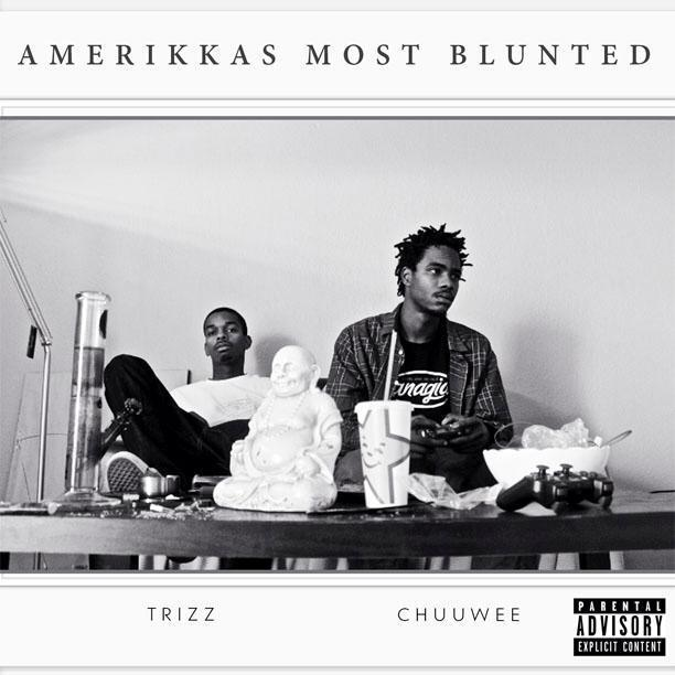 Chuuwee & Trizz Amerikka's Most Blunted