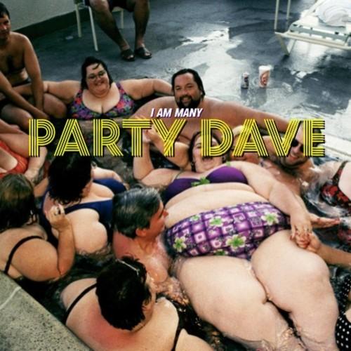 I Am Many Party Dave